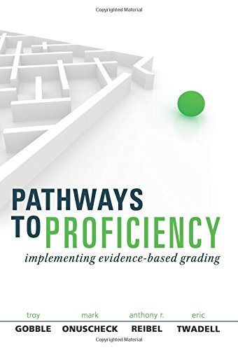 9781942496137: Pathways to Proficiency: Implementing Evidence-Based Grading - clarify student expectations and collect visible evidence of student learning (Solutions)