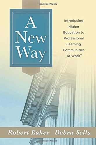 9781942496298: A New Way: Introducing Higher Education to Professional Learning Communities at Work