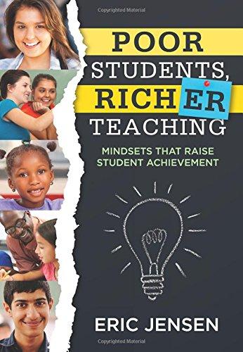 Poor Students, Richer Teaching: Mindsets That Raise Student Achievement (Understanding Student ...