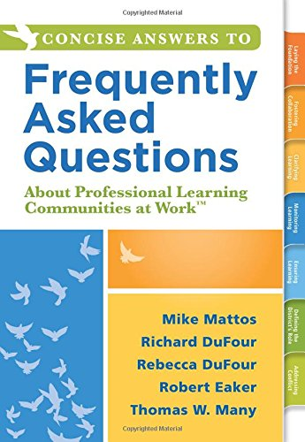 Concise Answers to Frequently Asked Questions about Professional Learning Communities at Work (...