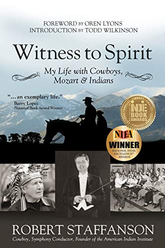 9781942545217: Witness to Spirit: My Life with Cowboys, Mozart & Indians