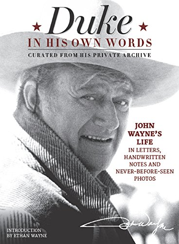 9781942556190: Duke in His Own Words: John Wayne's Life in Letters, Handwritten Notes and Never-Before-Seen Photos Curated from His Private Archive