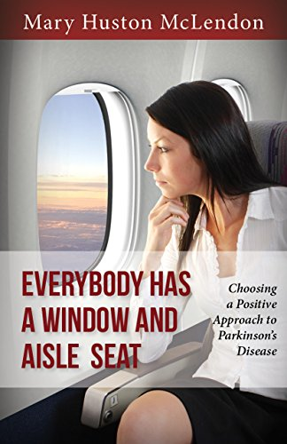 9781942557043: Everybody Has a Window and Aisle Seat: Choosing a Positive Approach to Parkinson's Disease