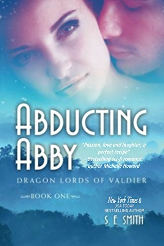 Abducting Abby: Dragon Lords of Valdier: S. E. Smith
