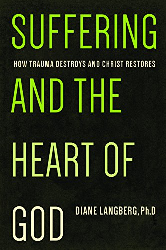 9781942572022: Suffering and the Heart of God: How Trauma Destroys and Christ Restores