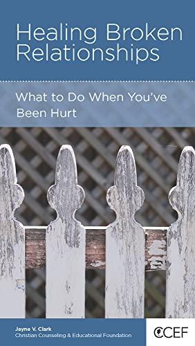 9781942572374: Healing Broken Relationship: What to Do When You've Been Hurt