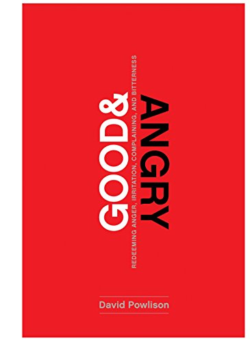 9781942572978: Good and Angry: Letting Go of Irritation, Complaining, and Bitterness