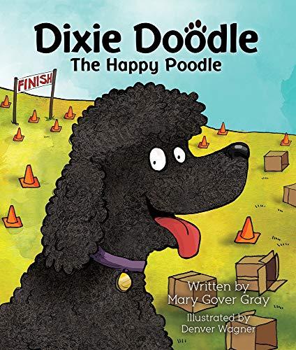 9781942586128: Dixie Doodle the Happy Poodle