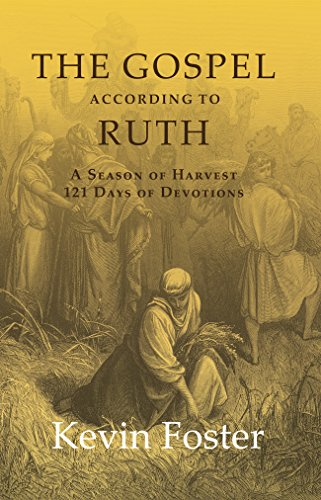 9781942587156: The Gospel According to Ruth: A Season of Harvest 121 Days of Devotions
