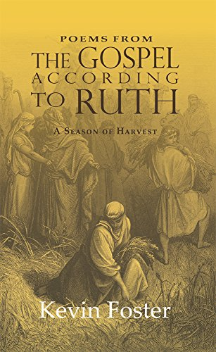 9781942587163: Poems from The Gospel According to Ruth: A Season of Harvest