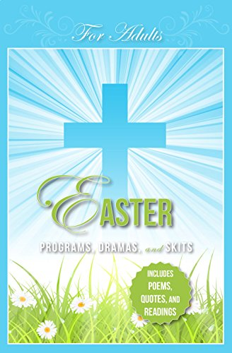9781942587378: Easter Programs, Dramas and Skits for Adults: Includes Poems, Quotes and Readings