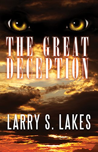The Great Deception: Lakes, Larry S.