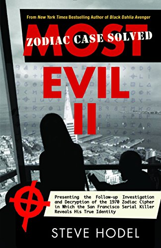 9781942600459: Most Evil II: Presenting the Follow-Up Investigation and Decryption of the 1970 Zodiac Cipher in which the San Francisco Serial Killer Reveals his True Identity