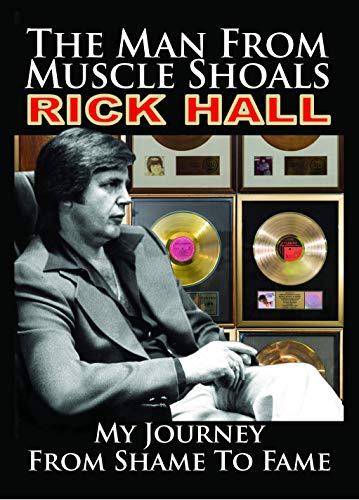 9781942603269: The Man from Muscle Shoals: My Journey from Shame to Fame