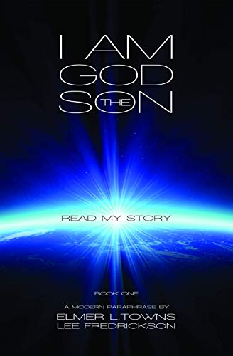 I Am God the Son: Elmer Towns; Lee