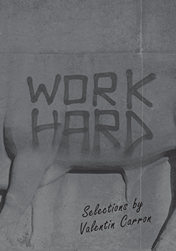 9781942607274: Work Hard: Selections by Valentin Carron