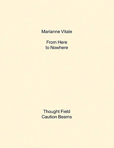 9781942607410: Marianne Vitale: From Here to Nowhere