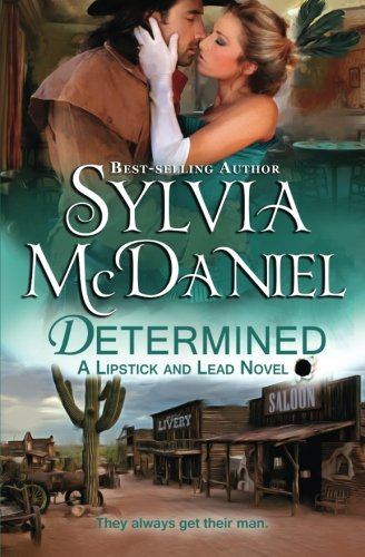 9781942608059: Determined: A Western Historical Romance (Lipstick and Lead) (Volume 6)