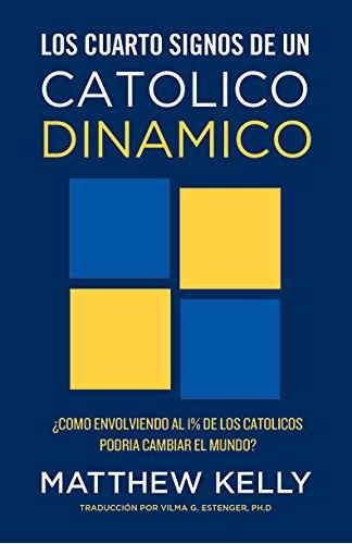 9781942611141: Los Cuatro Signos de un Católico Dinámico (Spanish Edition)