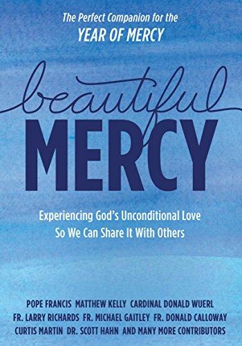 Beautiful Mercy: Experiencing God's unconditional love so: Matthew Kelly, Matthew