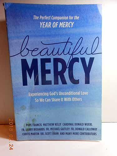 9781942611578: Beautiful Mercy: Experiencing God's unconditional love so we can share it with others