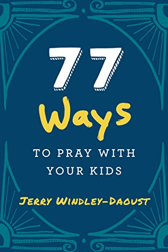 9781942611790: 77 Ways to Pray with Your Kids