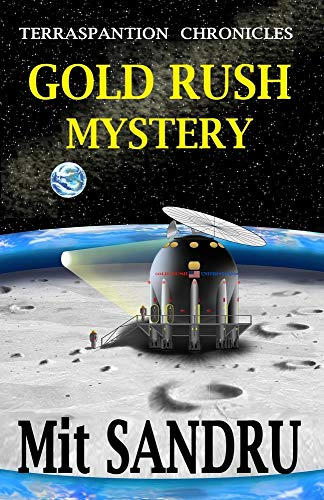 9781942612117: Gold Rush Mystery (Terraspantion Chronicles) (Volume 1)