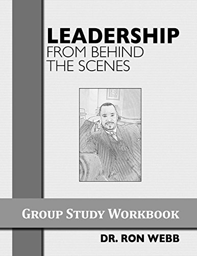 Leadership From Behind the Scenes: Group Study Workbook: Webb, Dr. Ron
