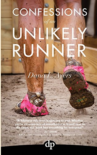 9781942646617: Confessions of an Unlikely Runner: A Guide to Racing and Obstacle Courses for the Averagely Fit and Halfway Dedicated