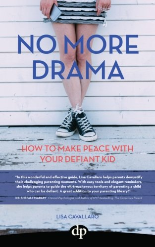9781942646662: No More Drama: How To Make Peace with Your Defiant Kid