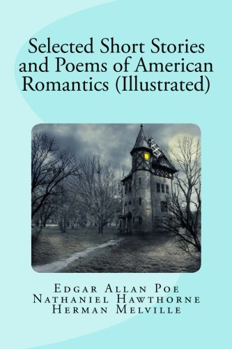 9781942652021: Selected Short Stories and Poems of American Romantics (Illustrated)