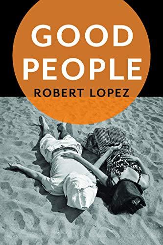 Good People: Lopez, Robert