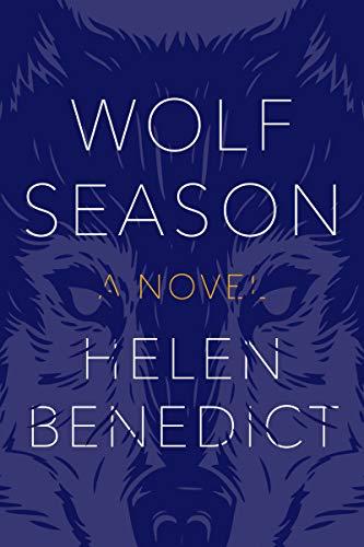 Wolf Season: Helen Benedict