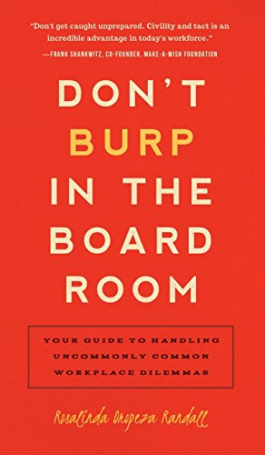 9781942672135: Don't Burp in the Boardroom: Your Guide to Handling Uncommonly Common Workplace Dilemmas