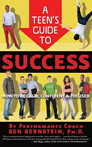 9781942672203: A Teen's Guide to Success: How to Be Calm, Confident & Focused