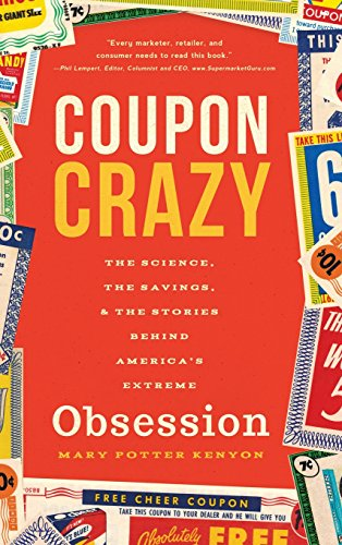 9781942672265: Coupon Crazy: The Science, the Savings, and the Stories Behind America's Extreme Obsession