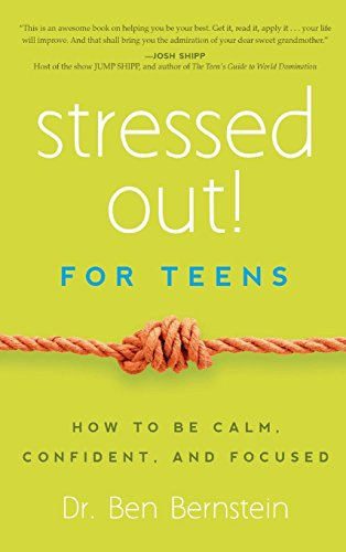 9781942672548: Stressed Out! for Teens: How to Be Calm, Confident & Focused