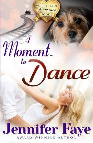 9781942680031: A Moment To Dance: A Whistle Stop Romance, book 2 (Volume 2)