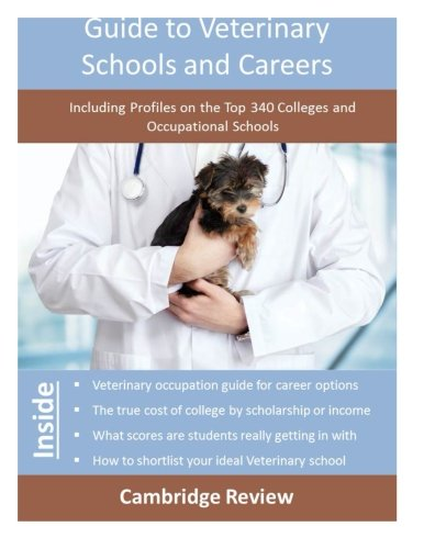 9781942687641: Guide to Veterinary Schools and Careers: Including Profiles on the Top 340 Colleges and Occupational Schools