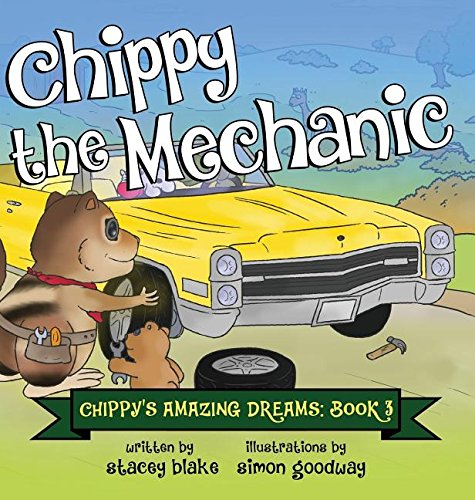 9781942692119: Chippy the Mechanic: Chippy's Amazing Dreams - book 3
