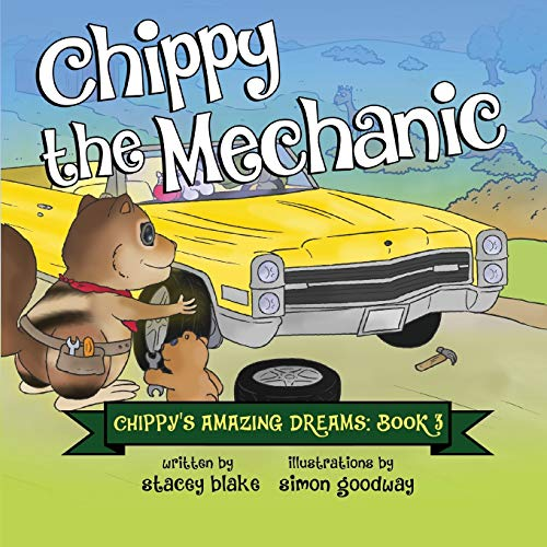 9781942692126: Chippy the Mechanic: Chippy's Amazing Dreams - book 3