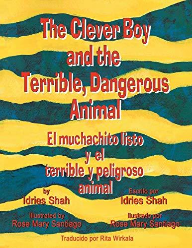 9781942698098: The Clever Boy and the Terrible, Dangerous Animal: El muchachito listo y el terrible y peligroso animal