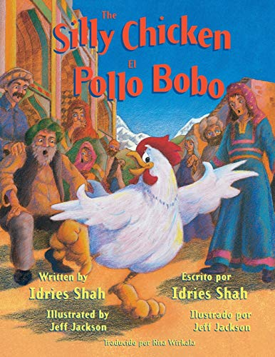 9781942698142: The Silly Chicken -- El pollo bobo