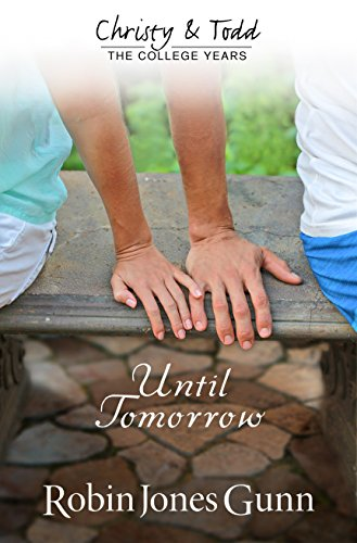 9781942704003: Until Tomorrow (Christy And Todd: College Years Book 1) (Christy & Todd: College Years)