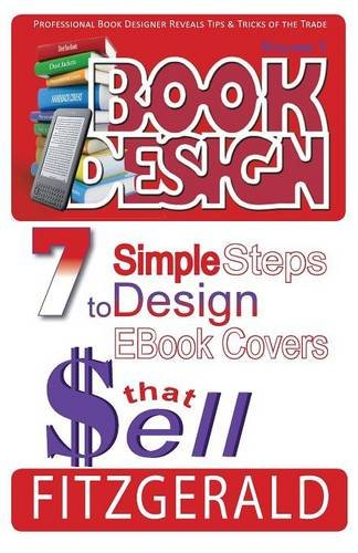 9781942728023: Book Design, 7 Simple Steps to Design Ebook Covers that Sell