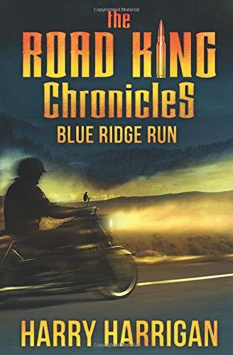 The Road King Chronicles: Blue Ridge Run: Harrigan, Harry