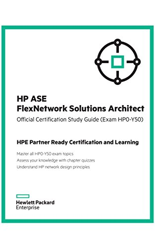 HP ASE Flexnetwork Solutions Architect Official Certification Study Guide (Exam Hp0-Y50): HP ...