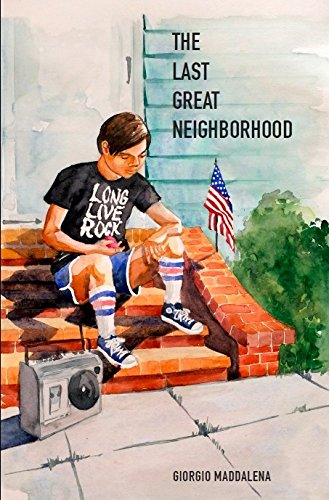 9781942749134: The Last Great Neighborhood: A Colorful and Nostalgic Journey of Life in a New York City Neighborhood