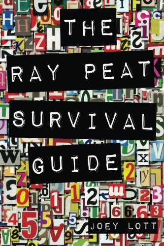 9781942761105: The Ray Peat Survival Guide: Understanding, Using, and Realistically Applying the Dietary Ideas of Dr. Ray Peat