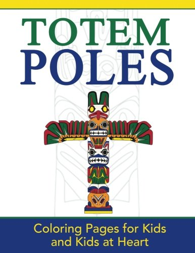 9781942778301: Totem Poles: Coloring Pages for Kids and Kids at Heart (Hands-On Art History)